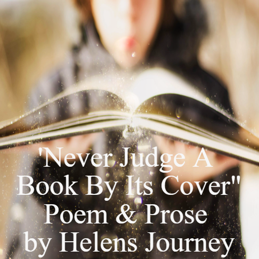 'Never Judge A Book By Its Cover' poem and prose by Helen's Journey blog www.helensjourney.com