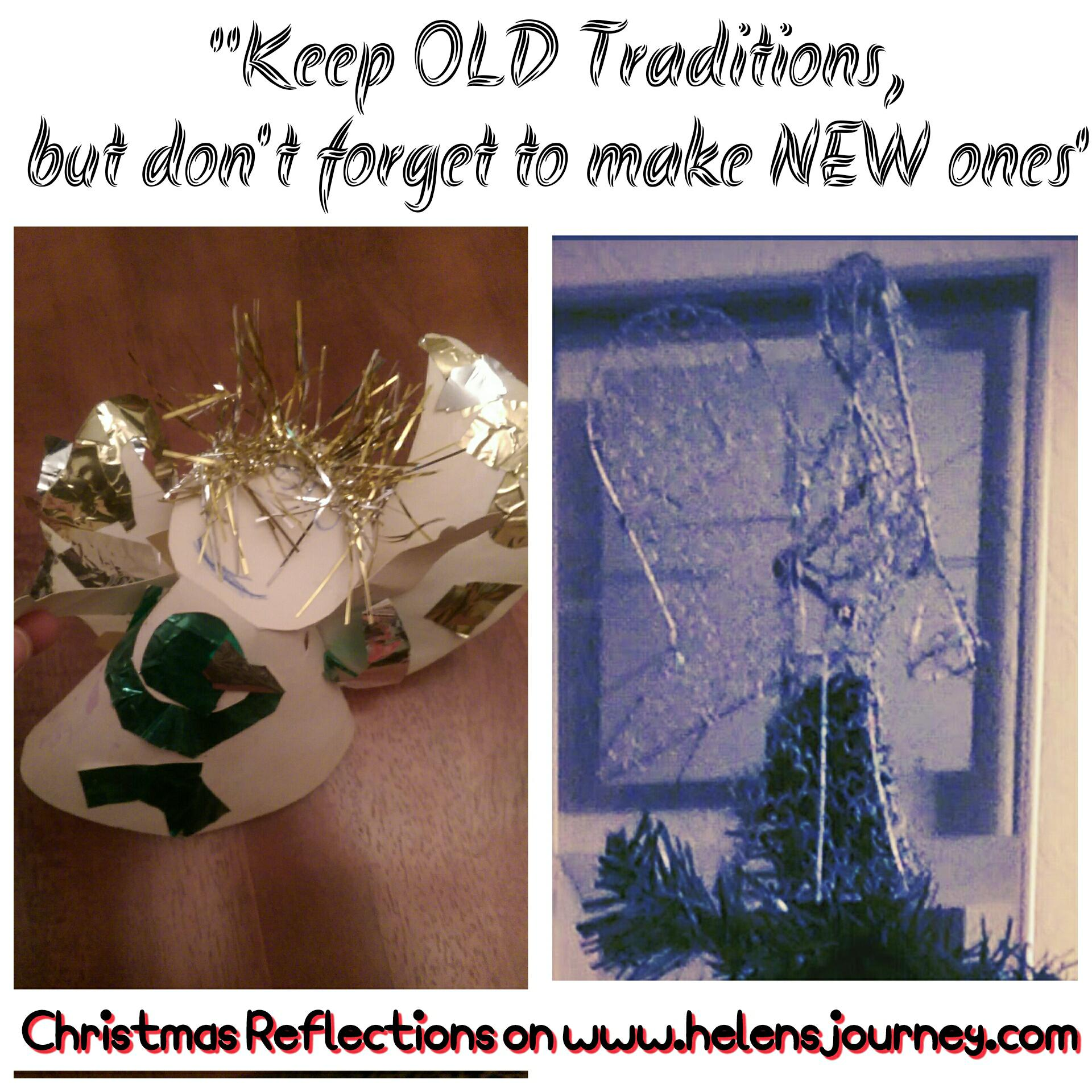 keep old traditions but don't forget to make new ones - Christmas time reflections and life lessons by Helen's journey blog