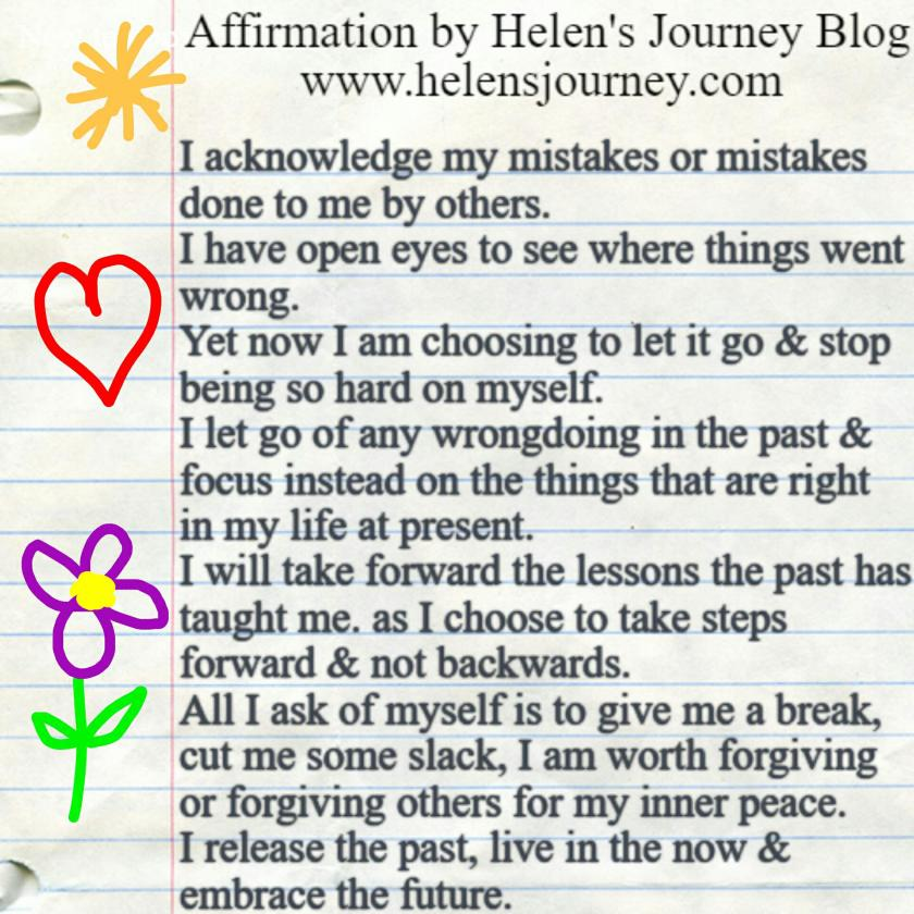 'don't be so hard on yourself' an affirmation written by Helen's journey blog to encourage letting go of the past, moving on, forgiving others and forgiving yourself