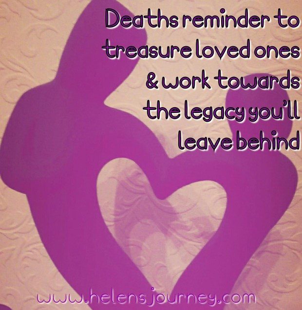 treasure your loved ones and work towards your legacy