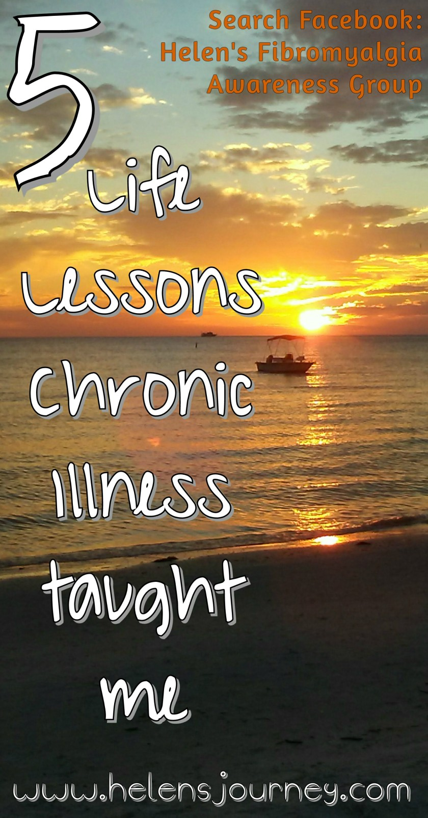 5 life lessons of chronic illness and what over a decade of Fibromyalgia has taught me by Helen's Journey blog www.helensjourney.com