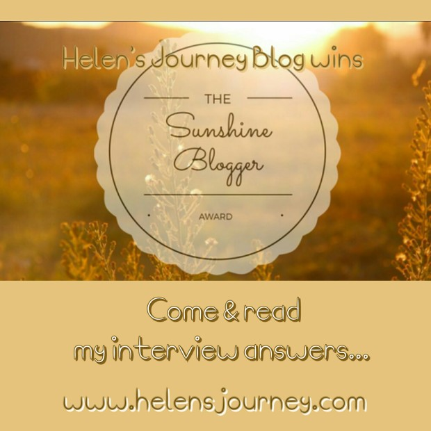 helens journey blog wins the sunshine blogger award. Picture of award logo and invitation to read helens journey interview answers