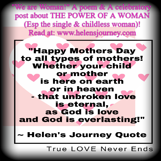 CHILDLESS WOMAN BLOG AT WWW.HELENSJOURNEY.COM for the childless and motherless on mothers day