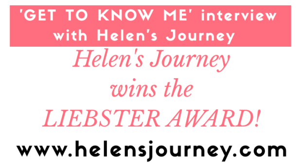 helens journey nominated for Liebster Award 2018. 11 question get to know me interview