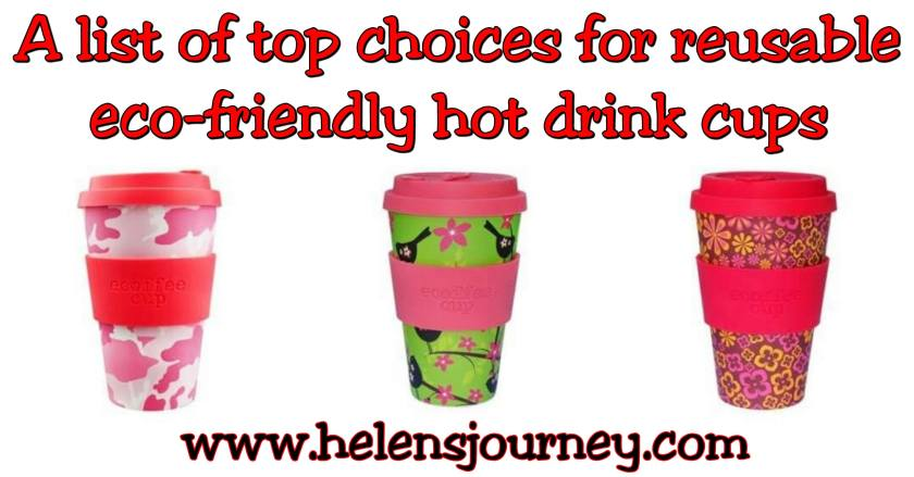 list of top choices for reusable, Eco-friendly and biodegradable coffee cups by Helen's Journey blog www.helensjourney.com