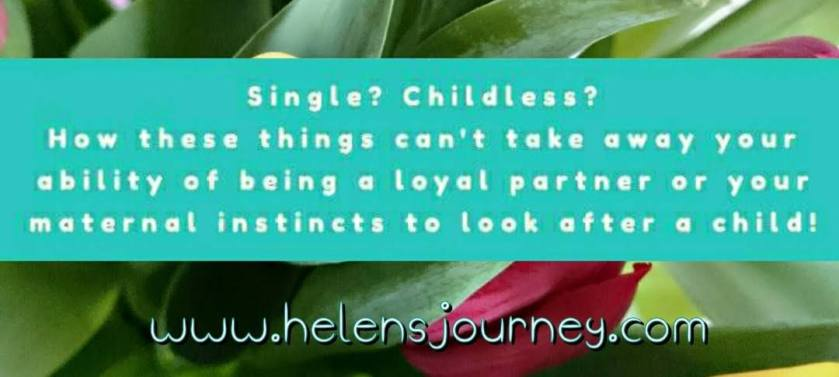 over 30. single. childless. we are to be celebrated too on mothers day! blog by www.helensjourney.com