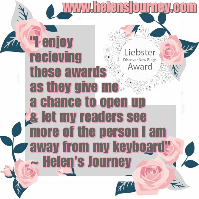 quote from helen's journey blog about receiving blogger awards as she is awarded the liebster award 2018 www.helensjourney.com