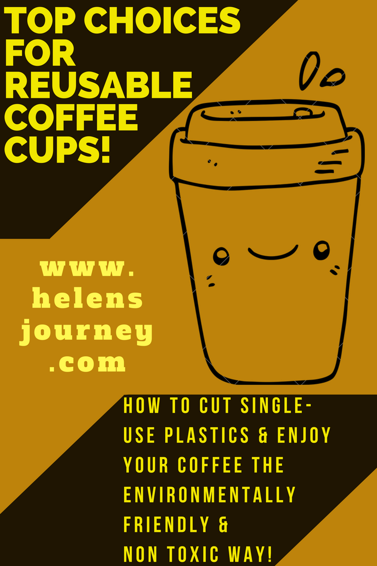 top choices for reusable, eco-friendly and biodegradable coffee cups by Helen's Journey blog www.helensjourney.com