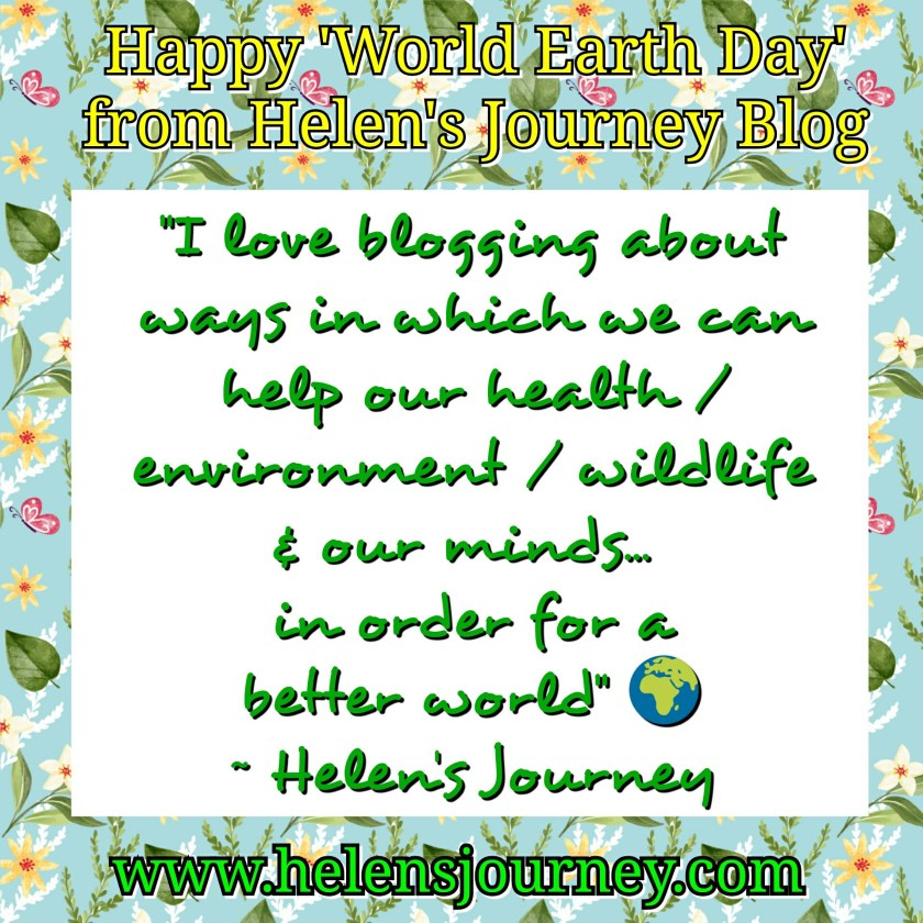 happy world earth day message from Helen's Journey blog quote www.helensjourney.com