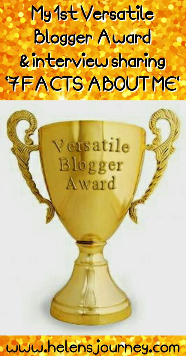 Helen's Journey Blog wins The Versatile Blogger Award & interview sharing '7 things about me'