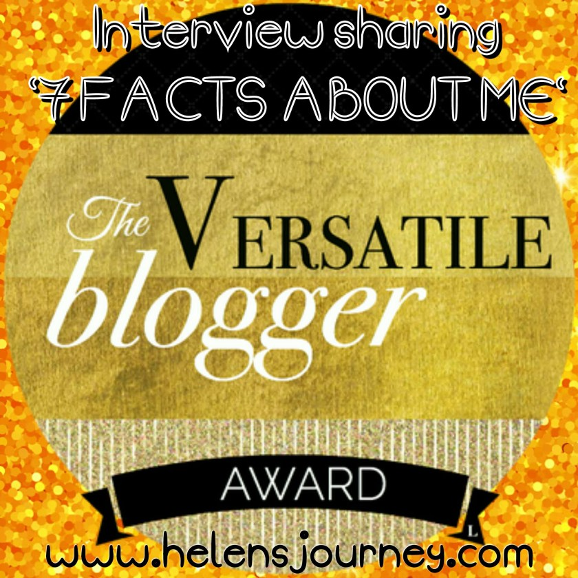 the versatile blogger award and interview sharing 7 things about me, Helen's journey Blog