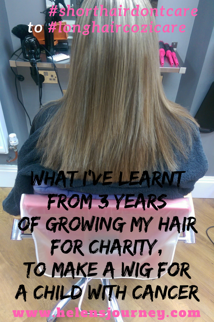 long hair coz i care. what ive learnt from growing my hair for 3 years for charity, to make a wig for a child with cancer. blog by Helen's Journey Blog www.helensjourney.com