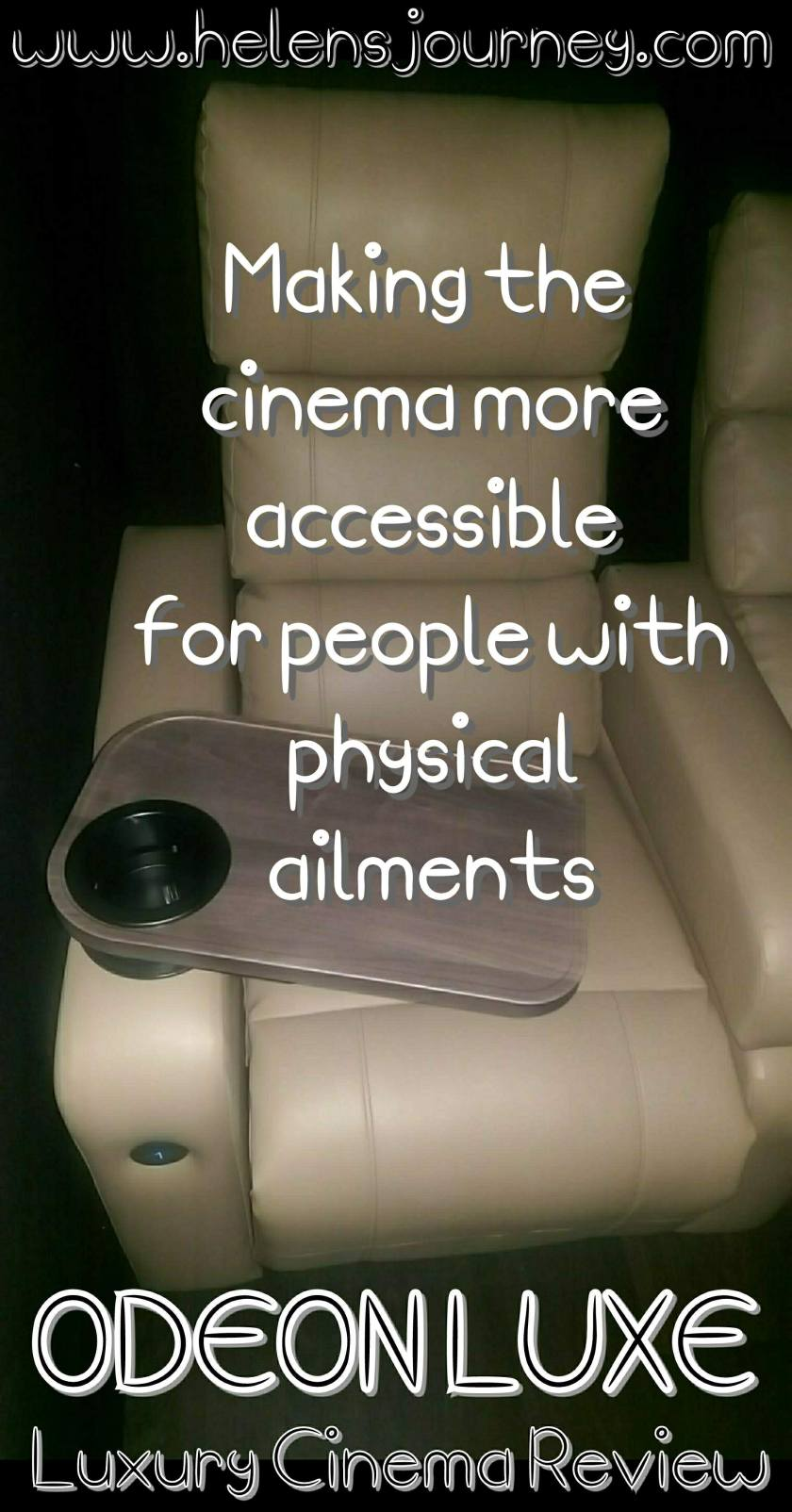 making films more accessible for people with physical ailments. review of odeon luxe, luxury cinema by Helen's Journey Blog www.helensjourney.com