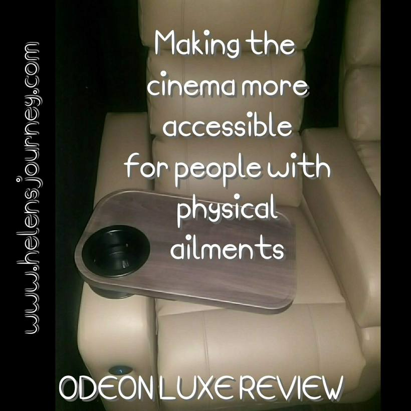 making films more accessable for people with physical ailments. review of odeon luxe, luxury cinema by Helen's Journey Blog www.helensjourney.com