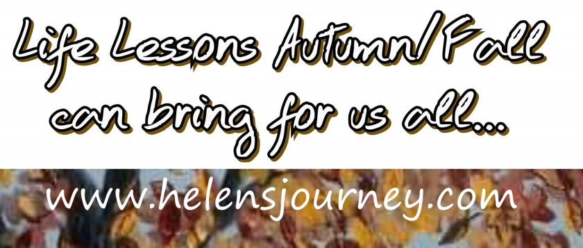 Life lessons the season of autumn fall can bring for all. by Helen's journey blog
