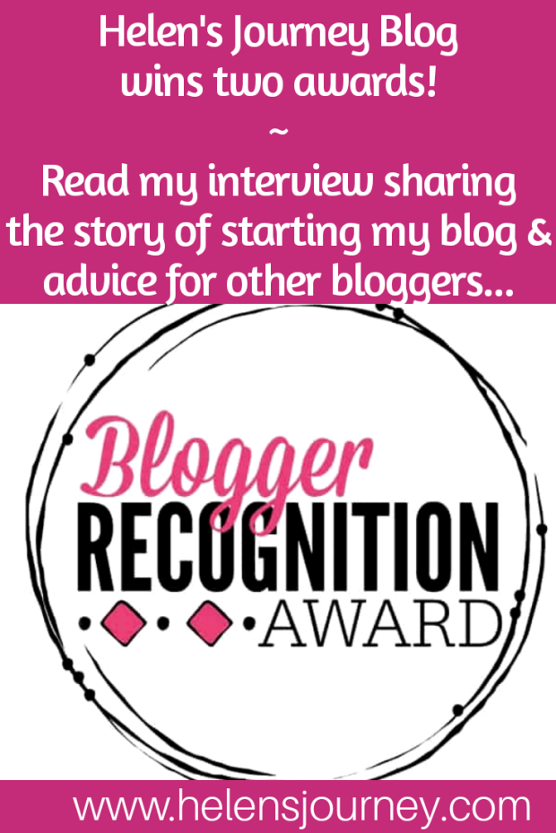 Helen's Journey Bog wins two blogger recognition awards and shares her story of starting her blog and gives advice to other bloggers