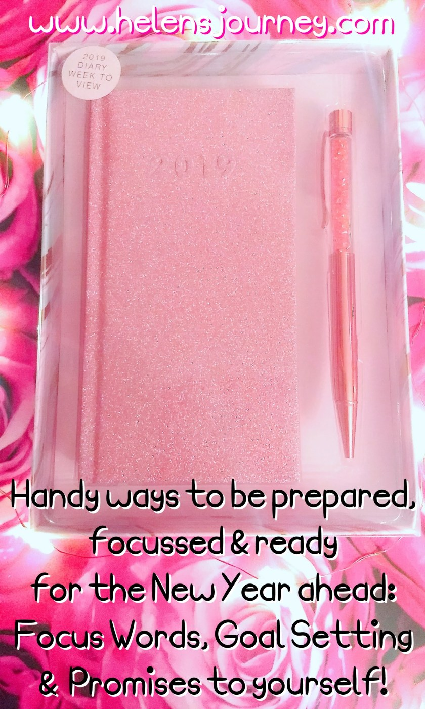 Handy ways to be prepared, focused and ready for the new year ahead. Focus Words, Goals Lists and Promises to yourself by Helen's Journey blog www.helensjourney.com
