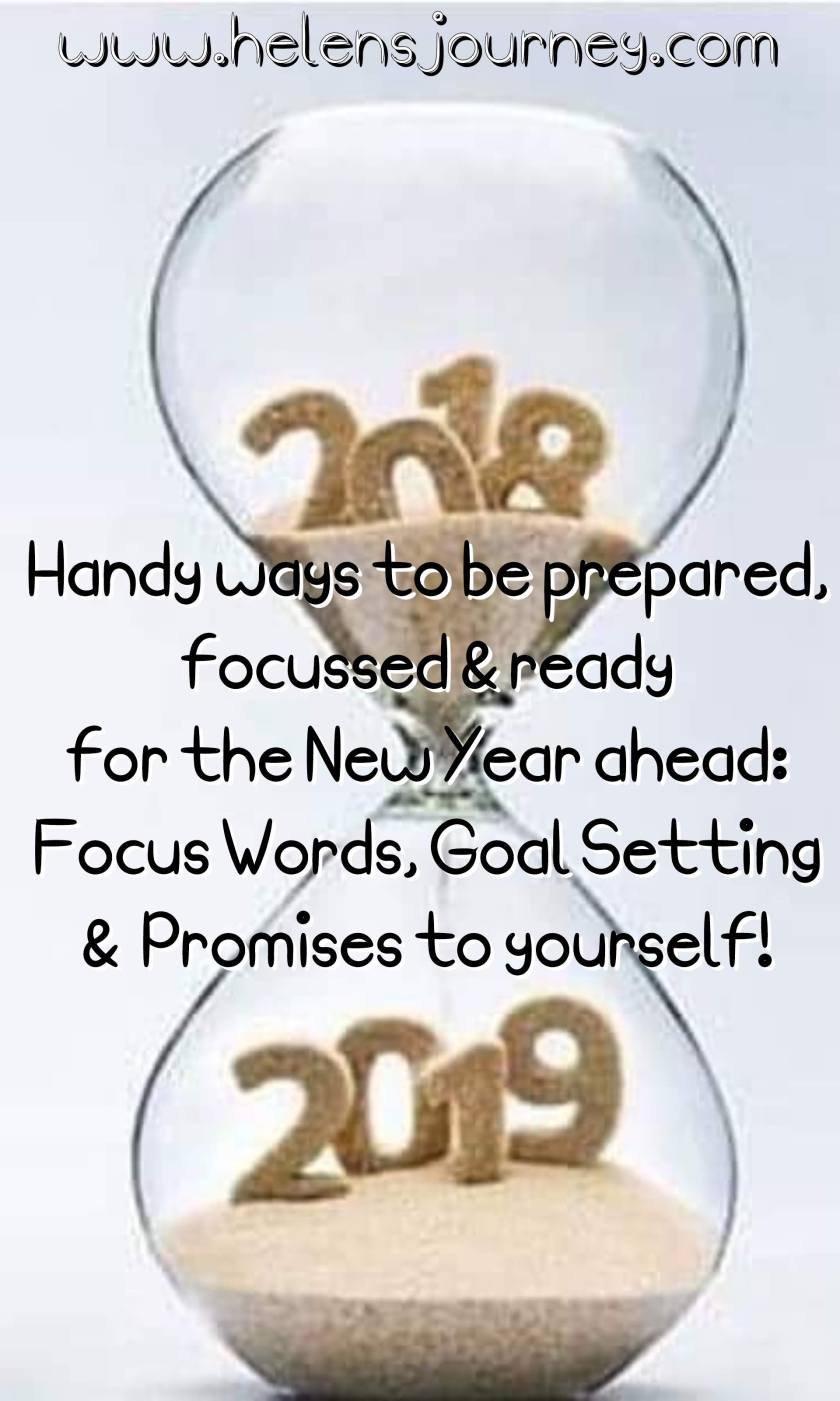 Set your New Year intentions with Focus Words, Goal Lists and Promises to yourself - as ways to be prepared, focused and ready for the new year ahead. by www.helensjourney.com