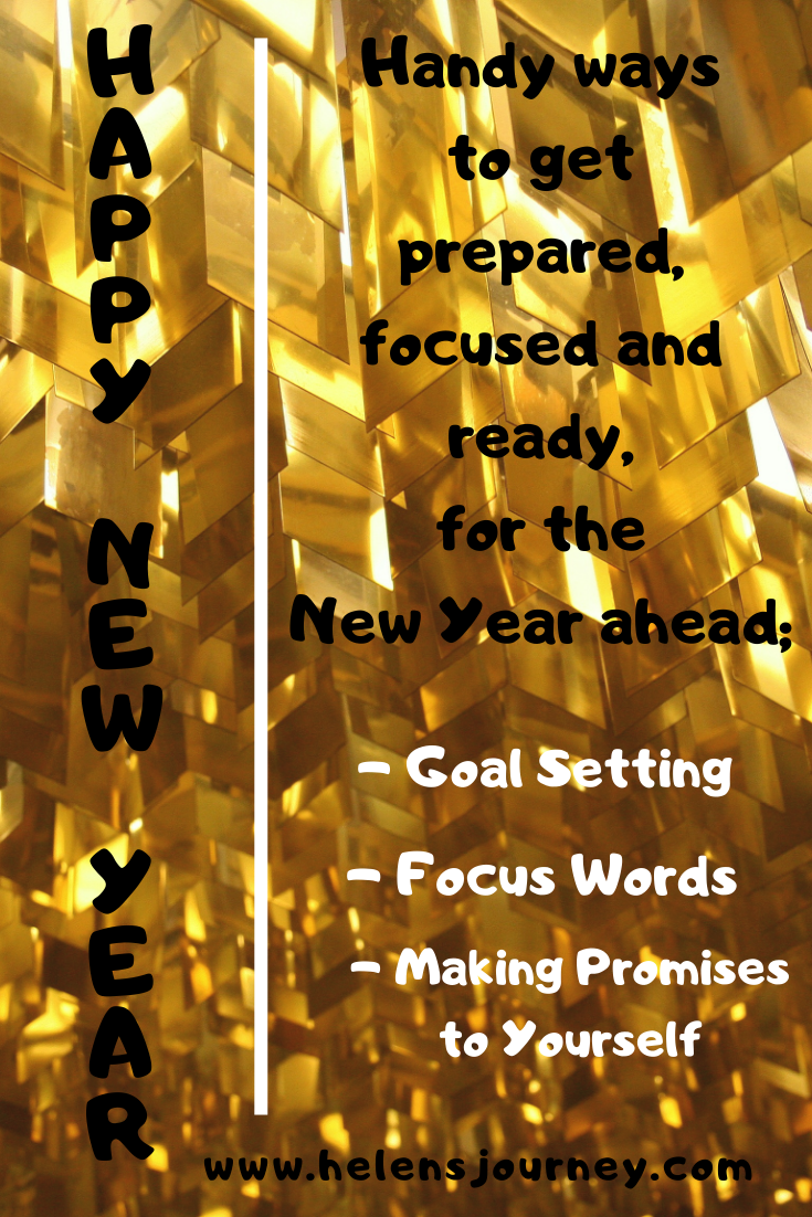 handy ways to get prepared, focused and ready for the New Year ahead by using goal setting, focus words and promises to yourself. www.helensjourney.com