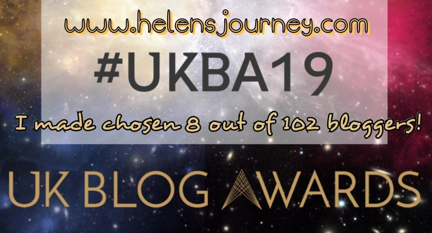 Helen's Journey Blog one of the chosen 8 bloggers out of 102 for the Wellbeing UK Blog Award 2019 www.helensjourney.com