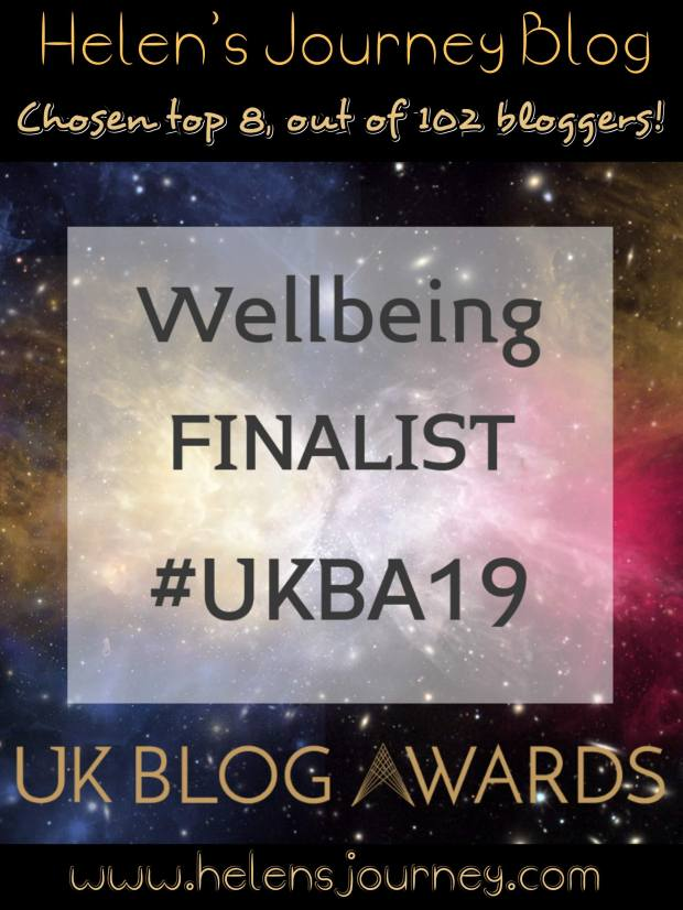 Helen's Journey Blog is a wellbeing blogger finalist uk blog awards 2019 top 8 out of 102 bloggers