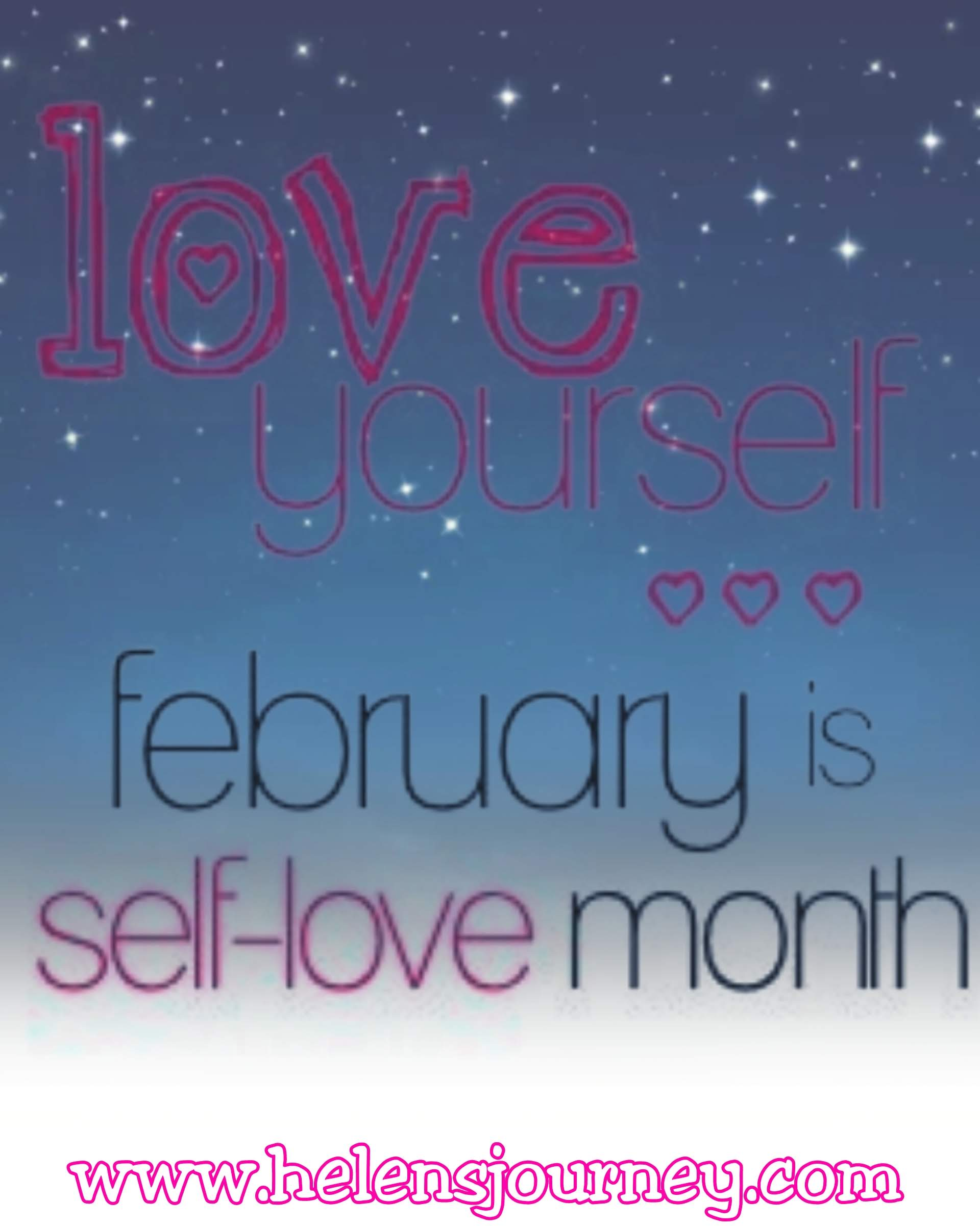 A dose of self love for singles on valentines day by making February a month of self love by Helen's Journey Blog