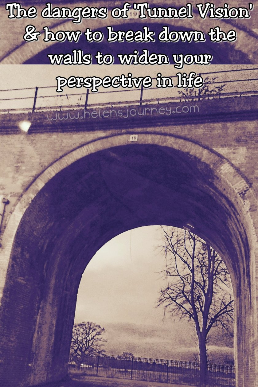 The dangers of Tunnel Vision and how to break down the walls to widen your perspective in life