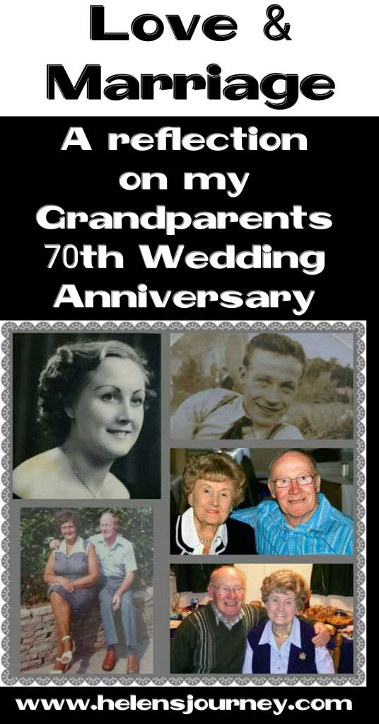 love and marriage - a reflection on my grandparents 70th wedding anniversary by www.helensjourney.com