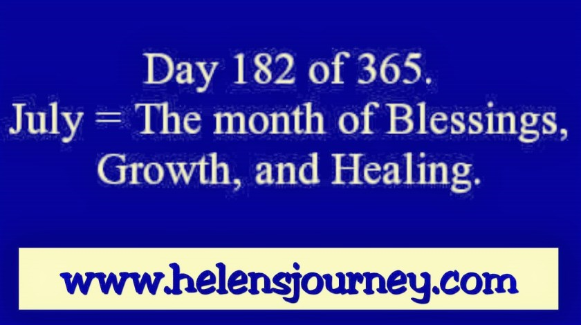 read July motivation for it to be a month of growth, healing and counting your blessings at www.helensjourney.com
