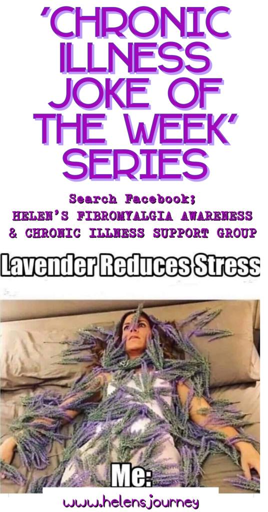 chronic illness joke of the week. Joke about using lavender for stress