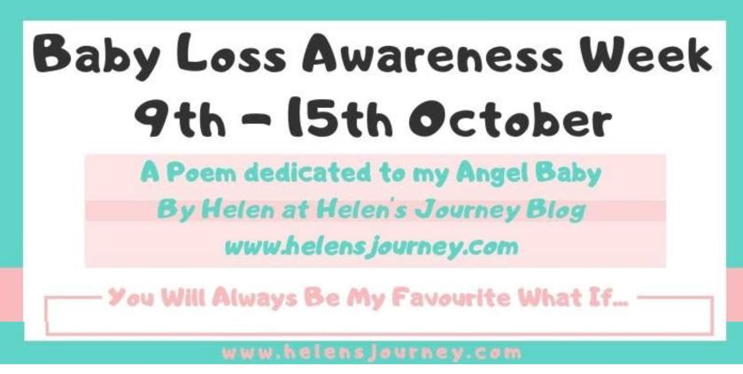 Baby Loss Awareness Week poem dedicated to my Angel Baby by Helen from Helen's Journey Blogs www.helensjourney.com