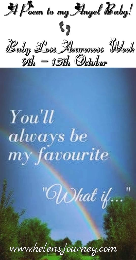 baby loss awareness week. 'you will always be my favourite what if' poem dedicated to my angel baby by Helen from Helen's Journey Blog www.helensjourney.com