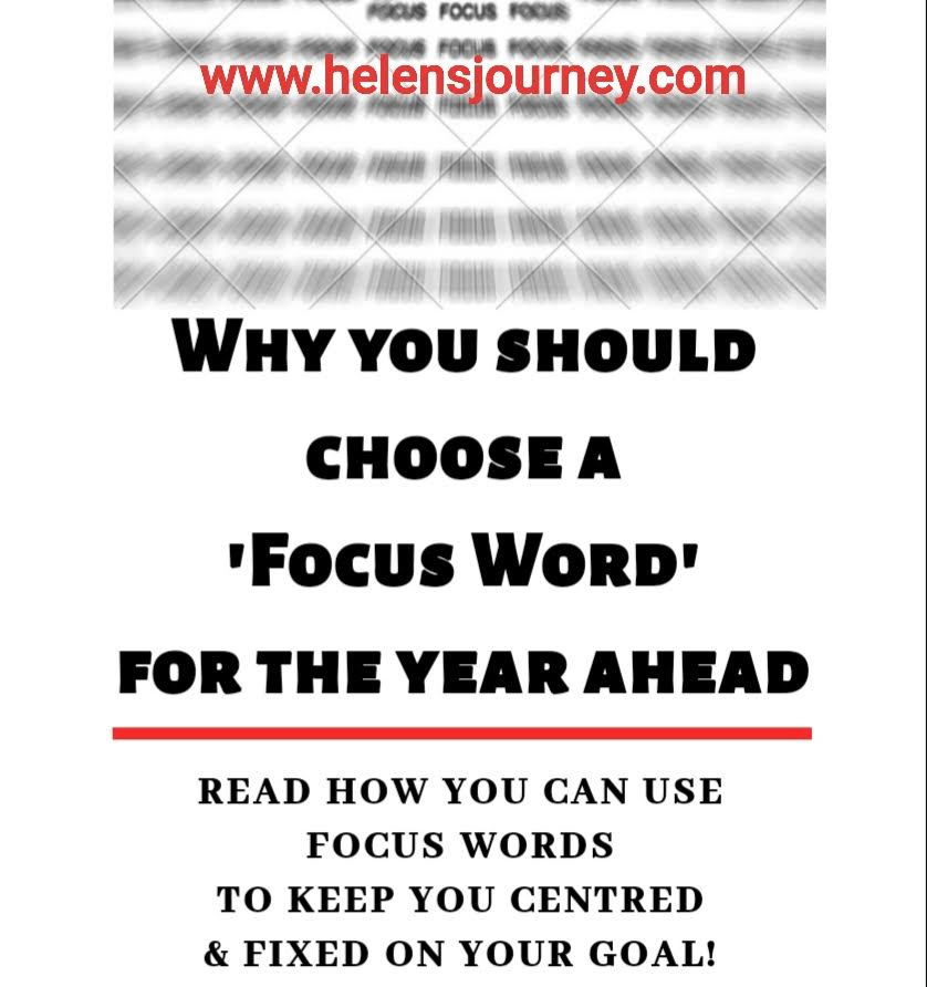 why you should use a focus word for the new year ahead and how you can use it to keep you centred and fixed on your goal by Helen's journey Blogs