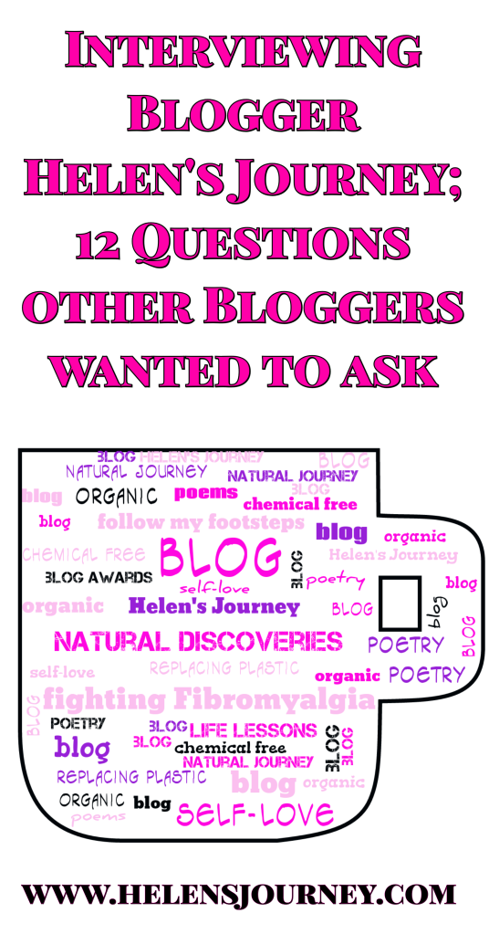interviewing the blogger Helen's Journey as she wins The Mystery Blogger Award. 12 Questions other bloggers wanted to ask