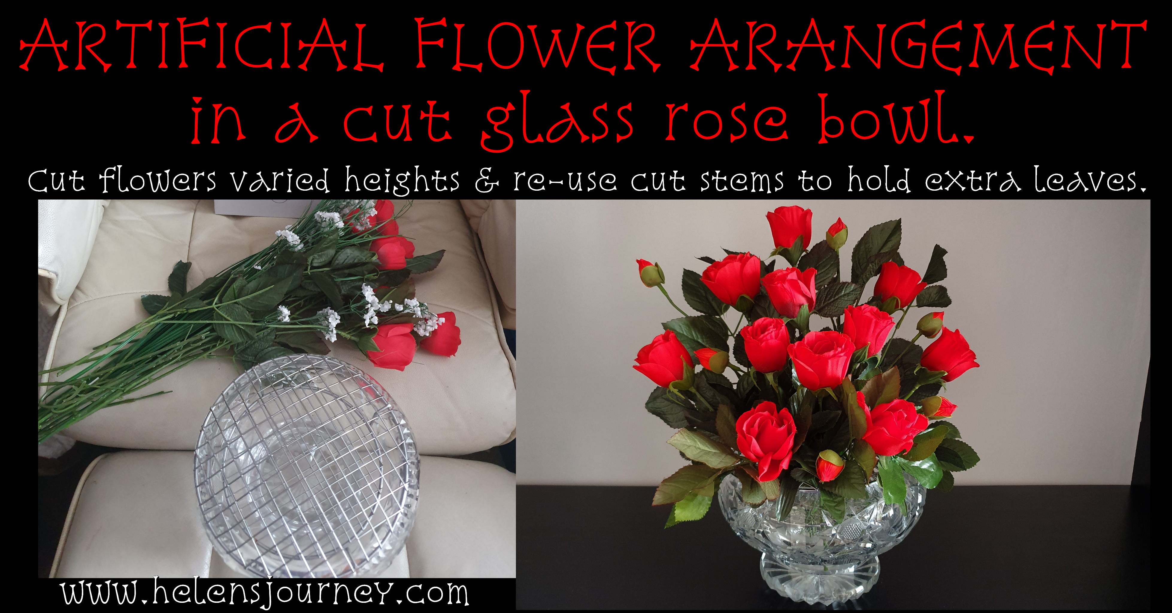 Diy Artificial Flower Arranging Tutorial Bouquet Of Red Roses In A Cut Glass Rose Bowl Helen S Journey
